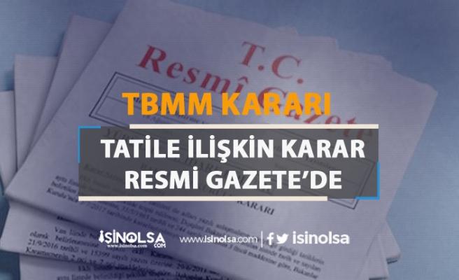 TBMM Tatile Girmesine İlişkin Karar Resmi Gazete'de ( 23 Temmuz )