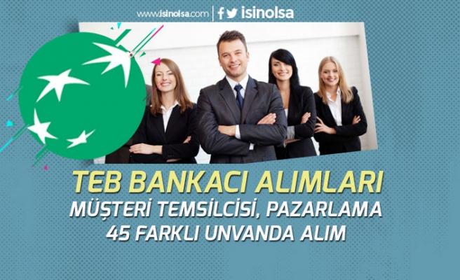 TEB Müşteri Temsilcisi ve Çok Sayıda Tecrübesiz Bankası Alımı!