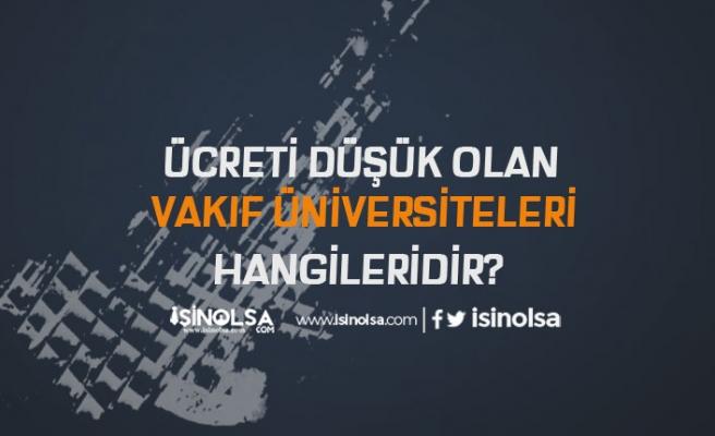 Ücreti Düşük Olan Vakıf Üniversiteleri Hangileridir