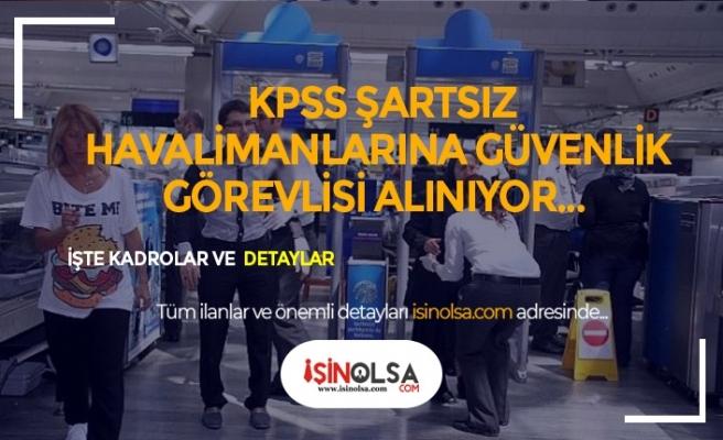 İŞKUR Üzerinden KPSS Şartı Olmadan Havalimanı Güvenlik Görevlisi Alınıyor
