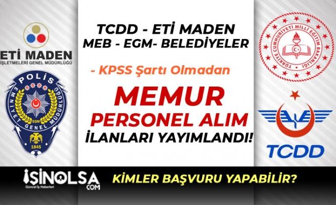 İŞKUR İlanları: TCDD-EGM-MEB-Eti Maden-Belediyeler Memur Personel Alıyor
