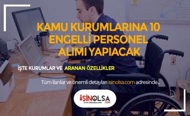 Kamu Kurumları 10 Engelli Kamu Personeli Alıyor