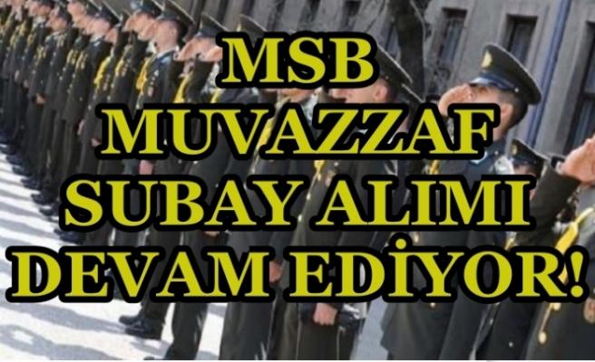 MSB Muvazzaf Subay Alımları Devam Ediyor! Kimler Başvuru Yapabilir?