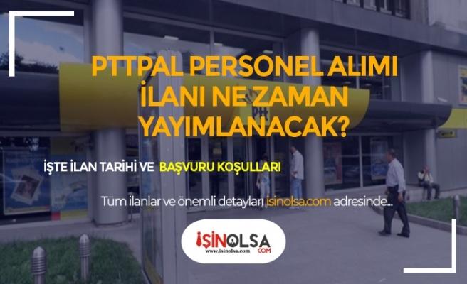 PTTPAL 1100 Personel Alımı Ne Zaman Yayımlanacak! Adaylar Uzun Süredir Bekliyor!