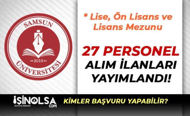 Samsun Üniversitesi En Az Lise Mezunu 27 Devlet Memuru Alımı Yapıyor!