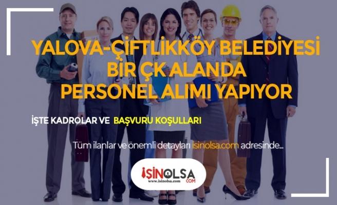 Yalova Çiftlikköy Belediyesi 26 Mühendis, Büro Memuru, Teknisyen ve Birçok Kadroda Alım Yapıyor