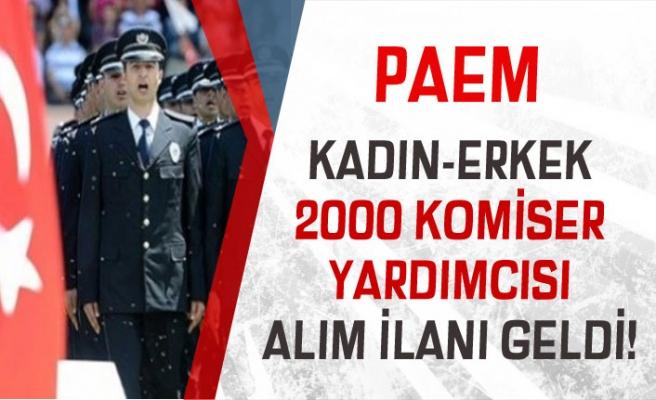 2019 Yılı PAEM Kadın-Erkek 2000 Komiser Yardımcısı Adayı Alımı İlanı Yayımlandı!
