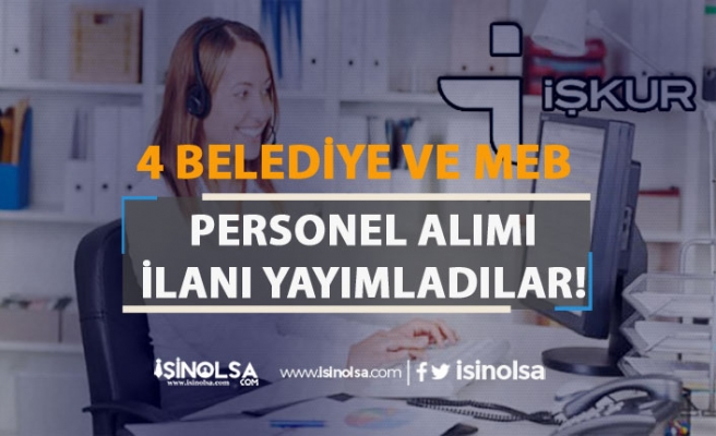 4 Belediye ve MEB İŞKUR'da Kamu Grubu Personel Alımı Yapıyor