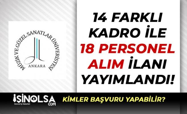 Ankara Müzik ve Güzel Sanatlar Üniversitesi 14 Kadro İle 18 Personel Alımı