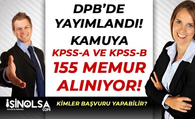DPB'de Yayımlandı! Kamuya  KPSS-A ve KPSS-B 155  Memur Alımı Yapılıyor!