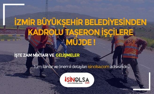 İzmir Büyükşehir Belediyesinden Kadroya Geçen Taşerona Zam