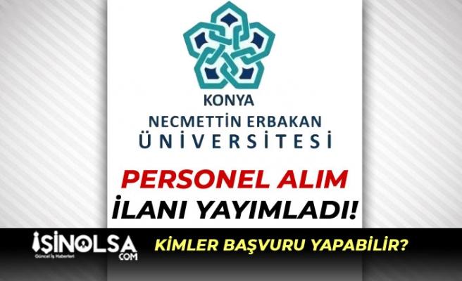 Necmettin Erbakan Üniversitesi KPSS ve YDS Puanı İle Personel Alımı İlanı Yayımladı!