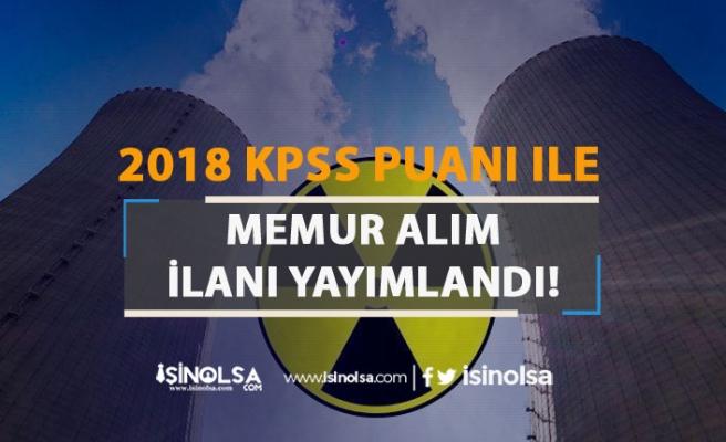 Nükleer Düzenleme Kurumu ( NDK ) 2018 KPSS Puanı İle Memur Alımı Başladı!