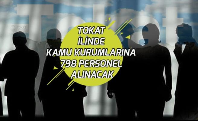 Tokat İlinde Kamu Kurumlarına Kura ile 798 Personel Alımı Yapılacak!