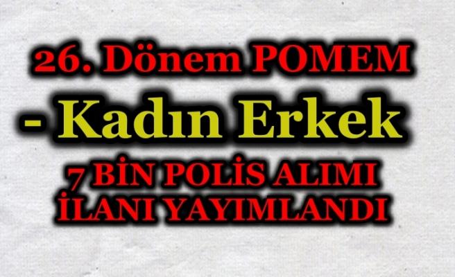 26. Dönem POMEM Kadın Erkek 7 Bin Polis Alımı İlanı Yayımladı!