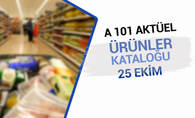 A 101 Aktüel Ürünler Kataloğu (25 Ekim)