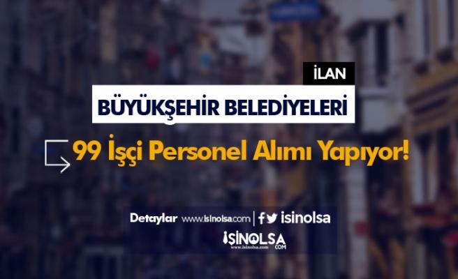 Antalya ve Mersin Büyükşehir Belediyeleri 99 İşçi Personel Alımı İlanı