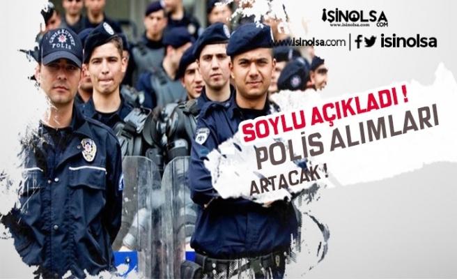 Bakan Soylu'dan Müjdeli Haber! Polis Alımları Artacak