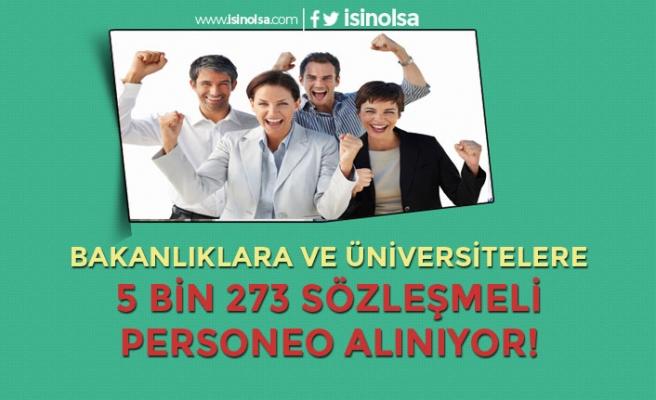 Bakanlıklar ve Üniversiteler 5 Bin 273 Sözleşmeli Personel Alıyor