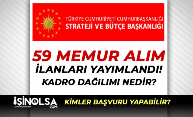 Cumhurbaşkanlığı SBB 59 Memur Alım İlanı Yayımlandı! Kadro Dağılımı ve Şartlar