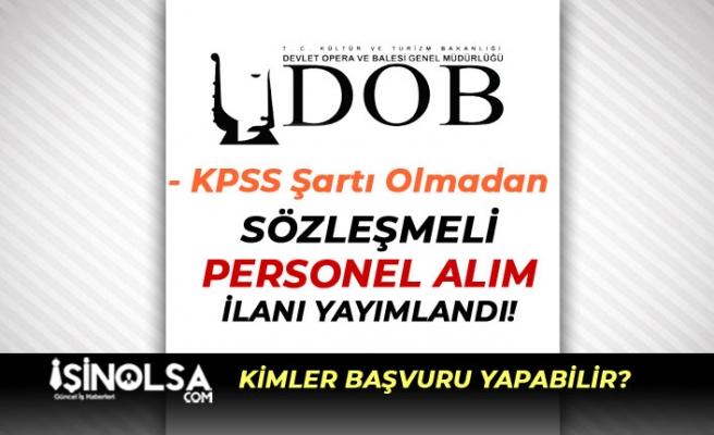 Devlet Opera ve Balesi KPSS'siz Kamu Personeli Alım İlanı Yayımladı!