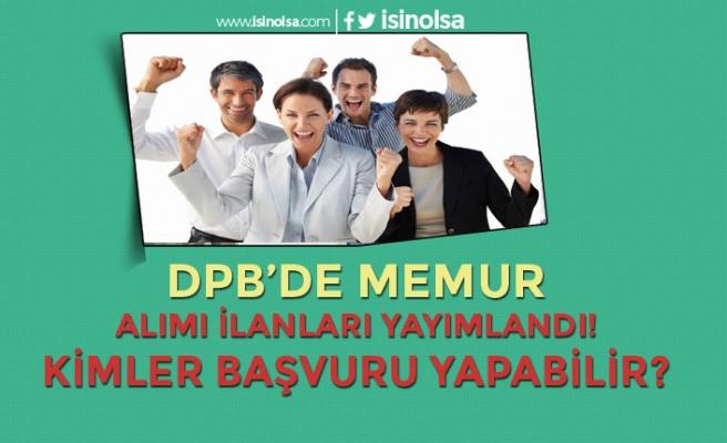 DPB'de KPSS A ve B Memur Alımı İlanları Yayımlandı! Kimler Başvuru Yapabilir?