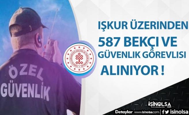 İŞKUR'dan KPSS Şartsız 587 Bekçi ve Güvenlik Alımı İlanı Yayımlandı!