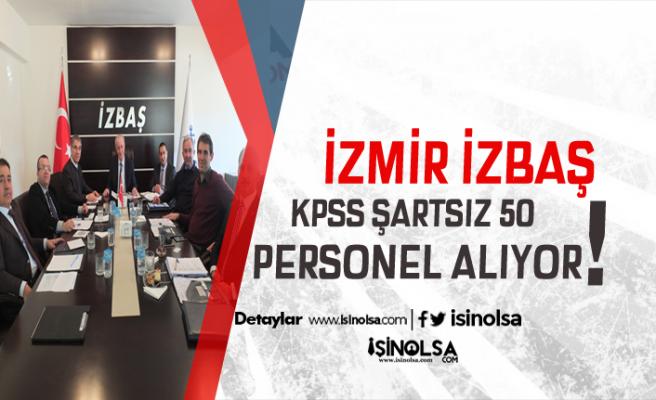 İzmir İZBAŞ KPSS Şartsız Ön Lisans, Lisans Öğrencisi 50 Servis Personeli Alacak