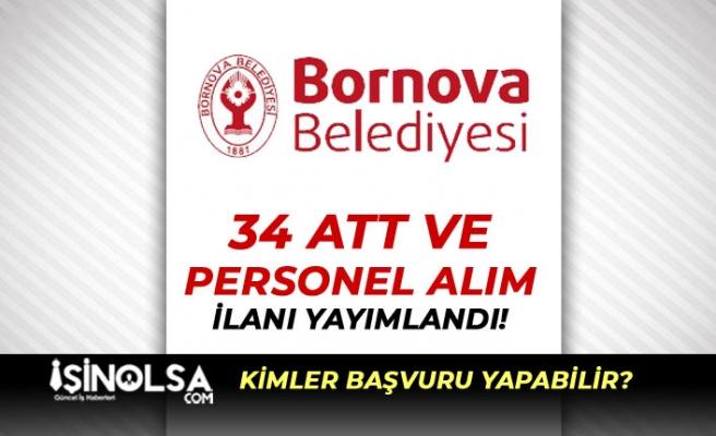 İzmir Bornova Belediyesi 34 ATT ve Personel Alımı Yapacak