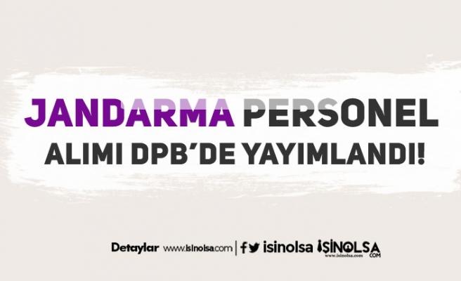 Jandarma Genel Komutanlığı Kamu Personeli Alımı DPB'de Yayımlandı!