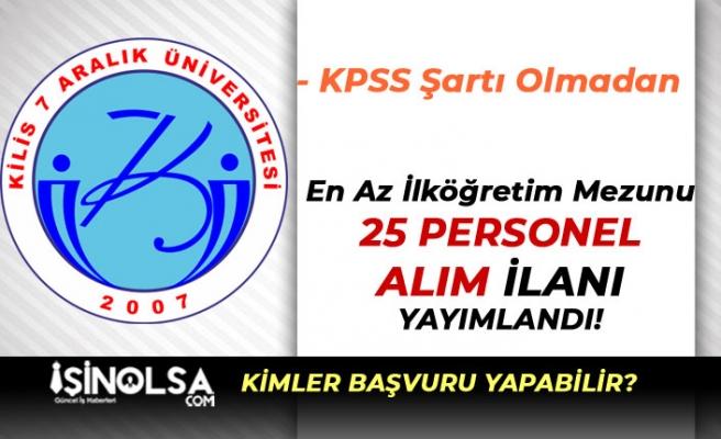 Kilis 7 Aralık Üniversitesi 25 Kamu Personeli Alımı Yapacak! Temizlik-Güvenlik