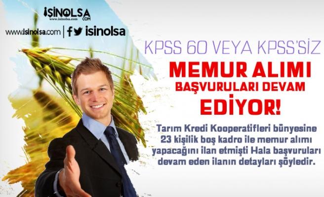 KPSS 60 Puan veya KPSS'siz Memur Alımı Başvuruları Devam Ediyor!