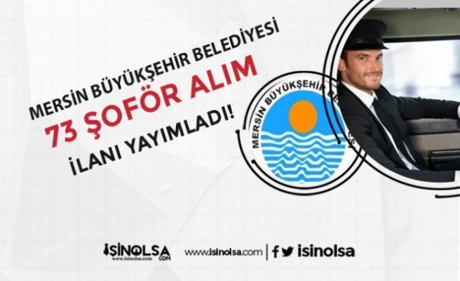 Mersin Büyükşehir Belediyesi 73 Şoför Alım Başladı!