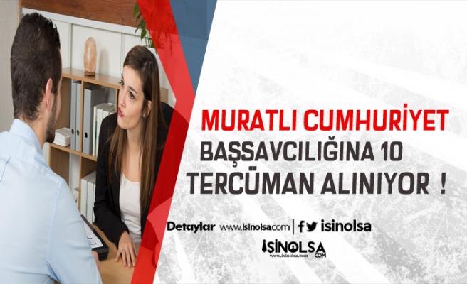 Muratlı Cumhuriyet Başsavcılığı İlkokul Mezunu 10 Tercüman Bilirkişi Alacak