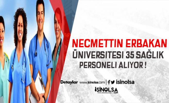 Necmettin Erbakan Üniversitesi 35 Sağlık Personeli Alıyor