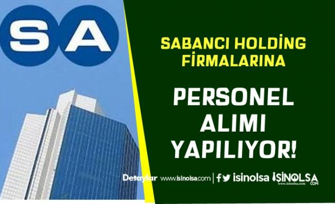 SABANCI Holding Firmalarına Personel Alımı Yapıyor
