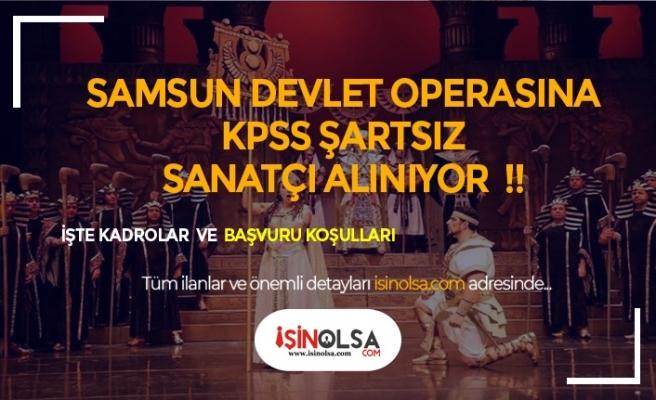 Samsun Devlet Opera ve Balesi KPSS Şartsız Sanatçı Alacak