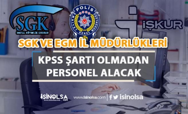 SGK ve EGM İl Müdürlüklerine En Az İlköğretim Mezunu Personel Alınıyor