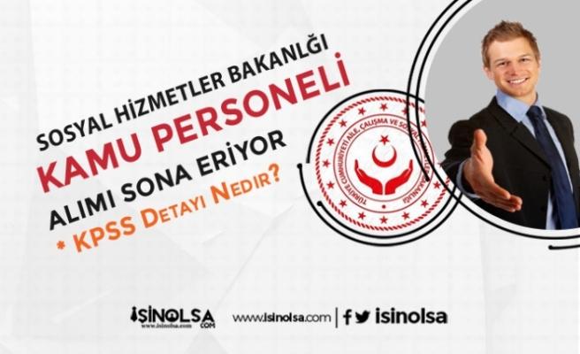 Sosyal Hizmetler Bakanlığına Kamu Personel Alımı Son Başvurular - 9 Ekim