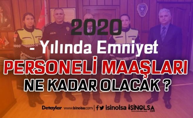 2020 Emniyet Mensubu Maaşları Ne Kadar Olacak? Polis, Komiser ve Komiser Yardımcısı Maaşları