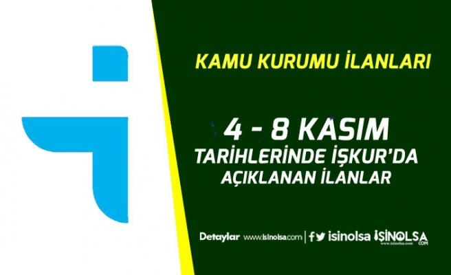 4 Kasım ile 8 Kasım Haftasında İŞKUR'da Açıklanan Kamu Memur Alım İlanları!