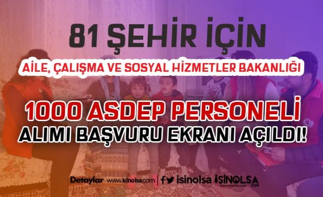 81 Şehir İçin 1000 ASDEP Personeli Alımı Başvuru Ekranı Açıldı! İstene Belgeler?