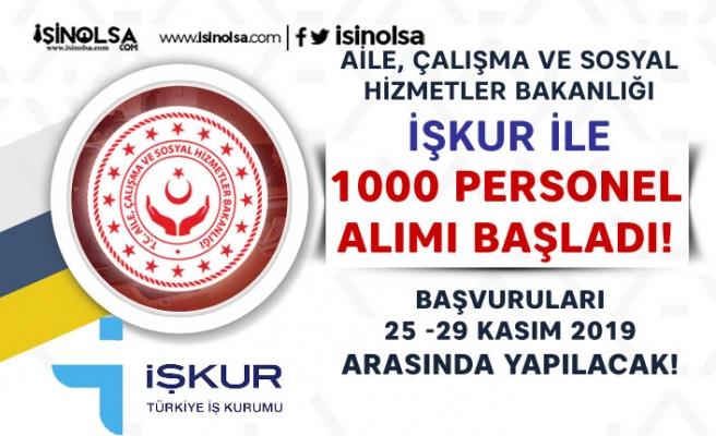 Aİle Bakanlığı İŞKUR ile 1000 Personel Alım İlanı Başvuruları Başladı!