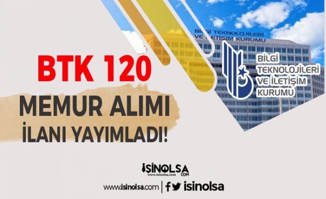 Bilgi Teknolojileri ve İletişim Kurumu ( BTK ) 120 Memur Alım İlanı Yayımlandı!