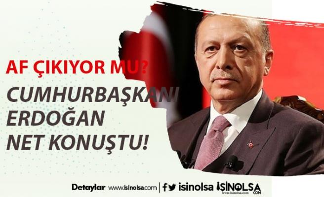 Cumhurbaşkanı Erdoğan Açıkladı: Mahkumlara Af Geliyor Mu?