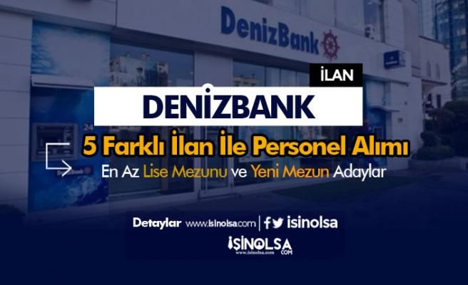 Denizbank 5 farklı İlan İle Yeni Mezun Banka Personeli Alımı Yapıyor! En az Lise