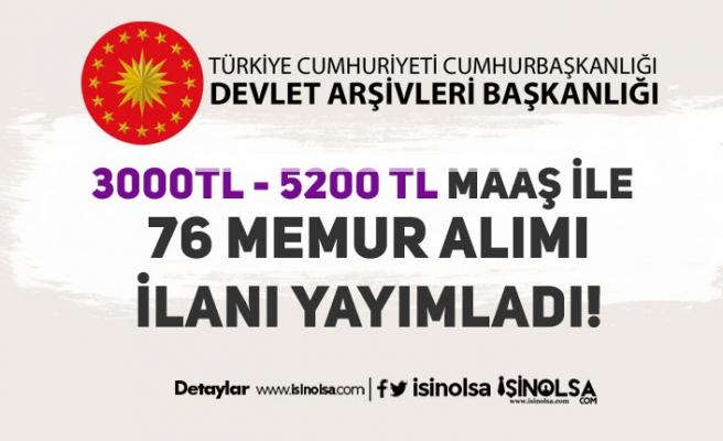 Devlet Arşivleri Başkanlığı 3000 - 5200 TL Maaş İle 76 Memur Alım İlanı