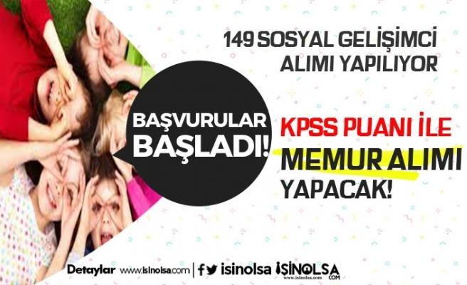 Kamuya KPSS ile 149 Sosyal Gelişimci Alınıyor! Başvuru Şartları Neler?