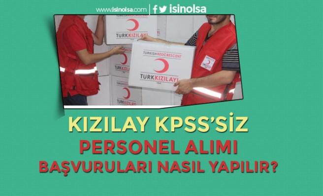 Kızılay KPSS'siz Personel Alımı Başvuruları Nasıl Yapılır? Şartlar Nedir?