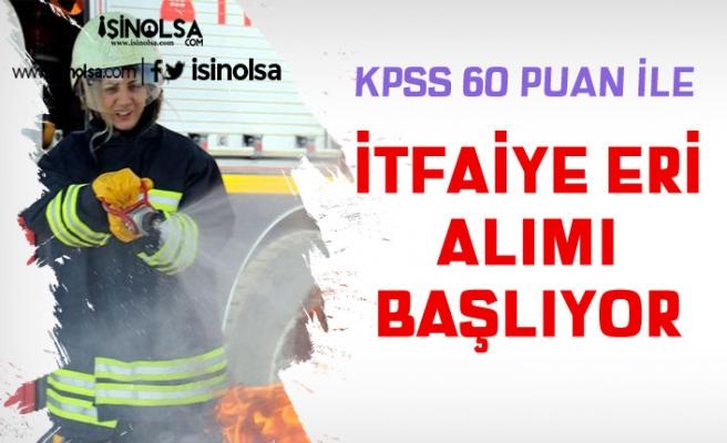 KPSS 60 Puan İle İtfaiye Eri Alımı Başvuruları 18 Kasım Başlıyor